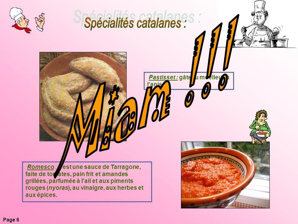 Pastisset : gâteau moelleux à l'anis. Romesco : c'est une sauce de Tarragone, faite de tomates, pain frit et amandes grillées, parfumée à l'ail et aux