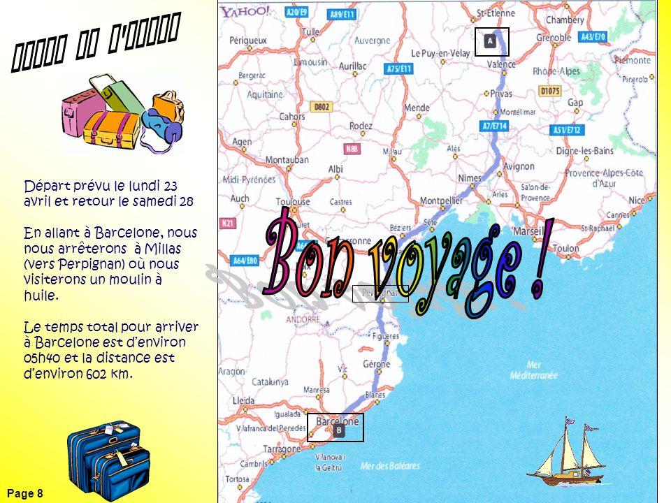 Départ prévu le lundi 23 avril et retour le samedi 28 En allant à Barcelone, nous nous arrêterons à Millas (vers Perpignan) où nous visiterons un moulin à huile.