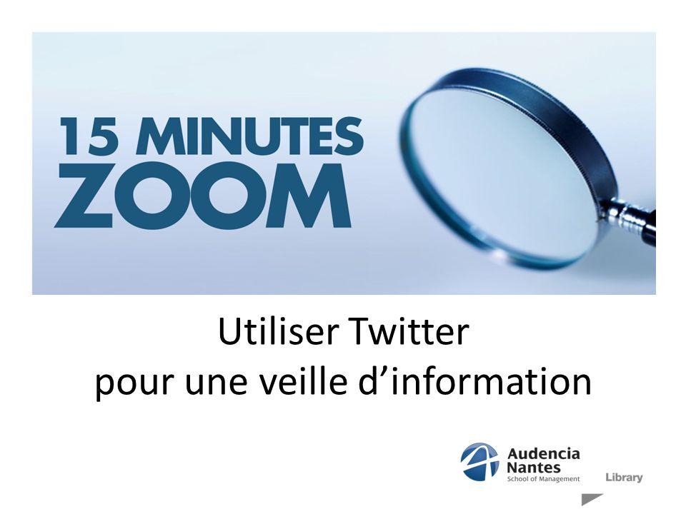 Utiliser Twitter pour une veille dinformation