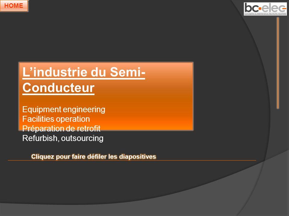 Lindustrie du Semi- Conducteur Equipment engineering Facilities operation Préparation de retrofit Refurbish, outsourcing HOME