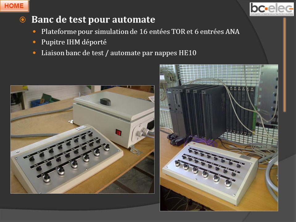 Banc de test pour automate Plateforme pour simulation de 16 entées TOR et 6 entrées ANA Pupitre IHM déporté Liaison banc de test / automate par nappes