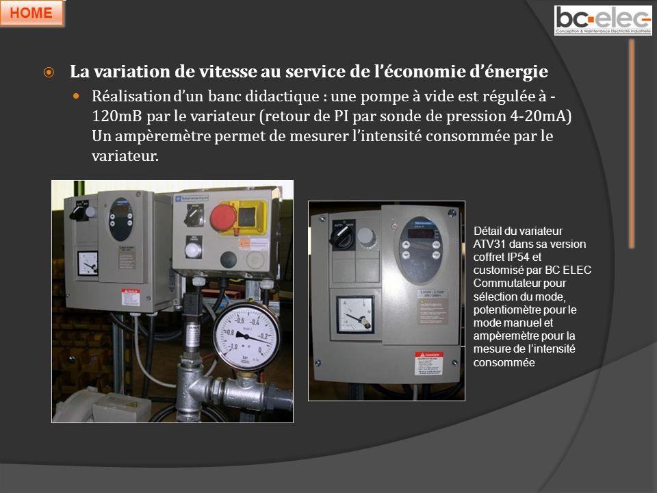 La variation de vitesse au service de léconomie dénergie Réalisation dun banc didactique : une pompe à vide est régulée à - 120mB par le variateur (re