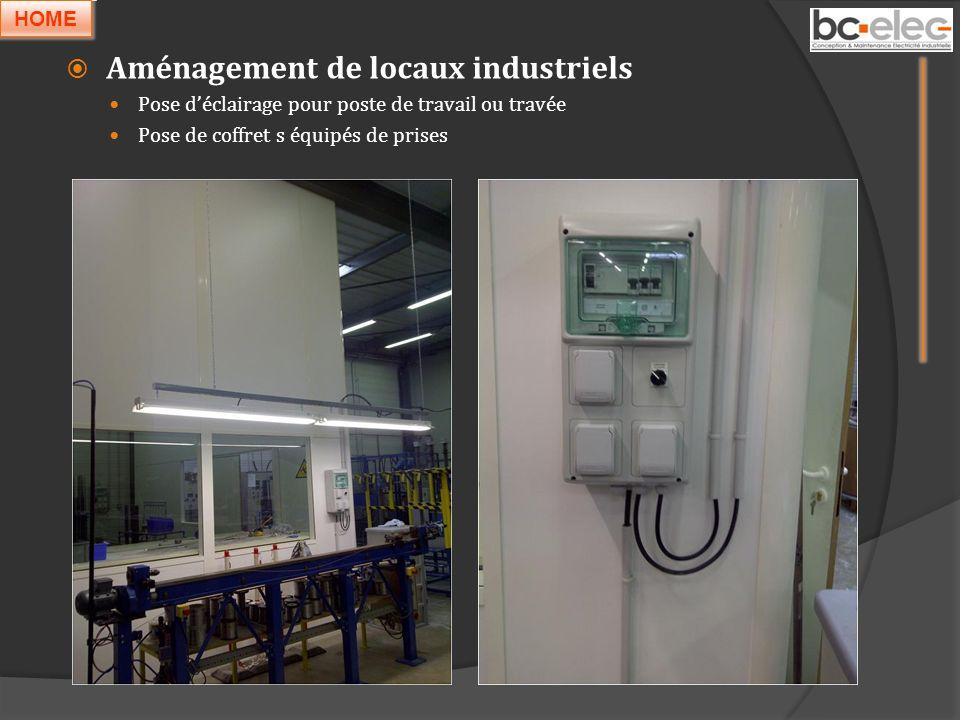 Aménagement de locaux industriels Pose déclairage pour poste de travail ou travée Pose de coffret s équipés de prises HOME