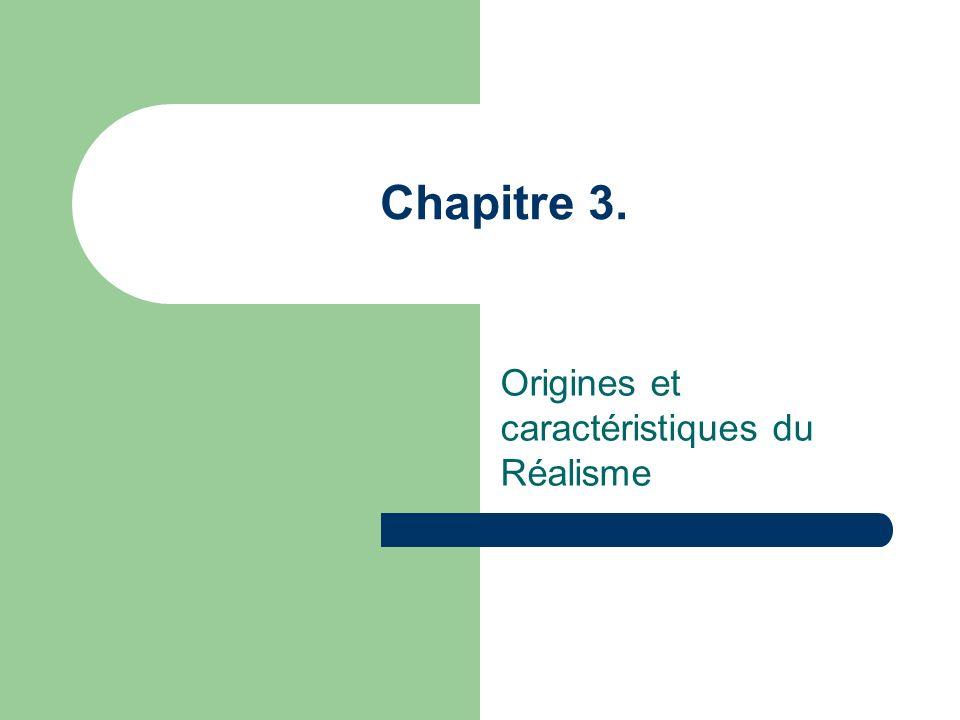 Chapitre 3. Origines et caractéristiques du Réalisme