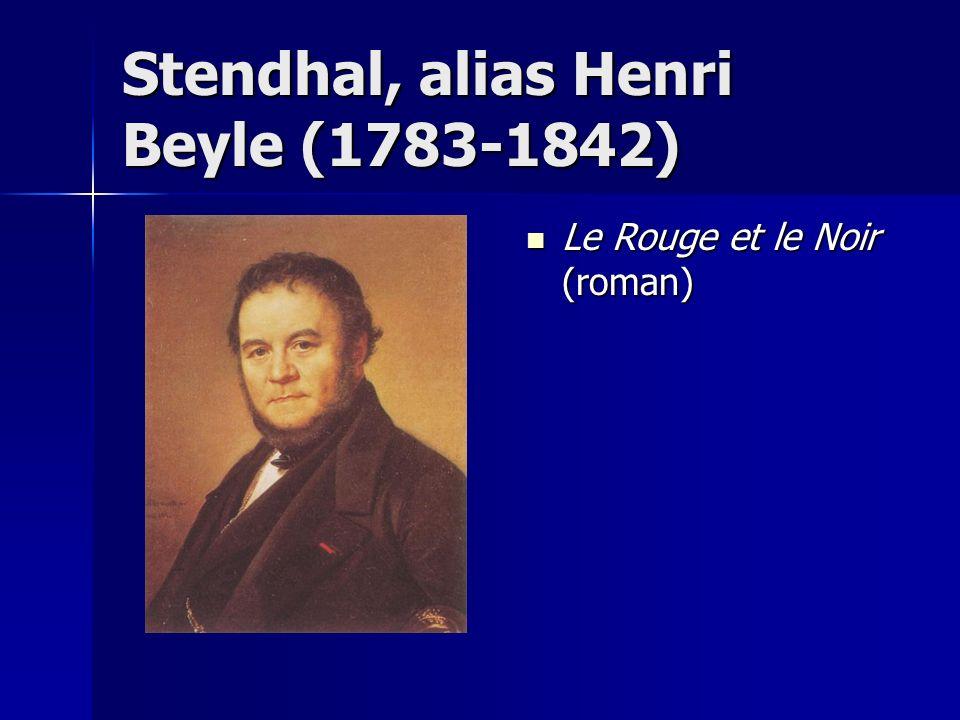 Stendhal, alias Henri Beyle (1783-1842) Le Rouge et le Noir (roman) Le Rouge et le Noir (roman)
