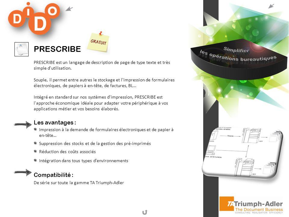PRESCRIBE PRESCRIBE est un langage de description de page de type texte et très simple d'utilisation. Souple, il permet entre autres le stockage et l'