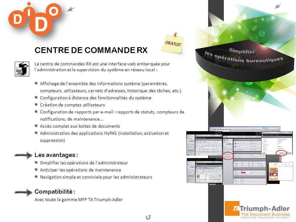 CENTRE DE COMMANDE RX Le centre de commandes RX est une interface web embarquée pour l'administration et la supervision du système en réseau local : A