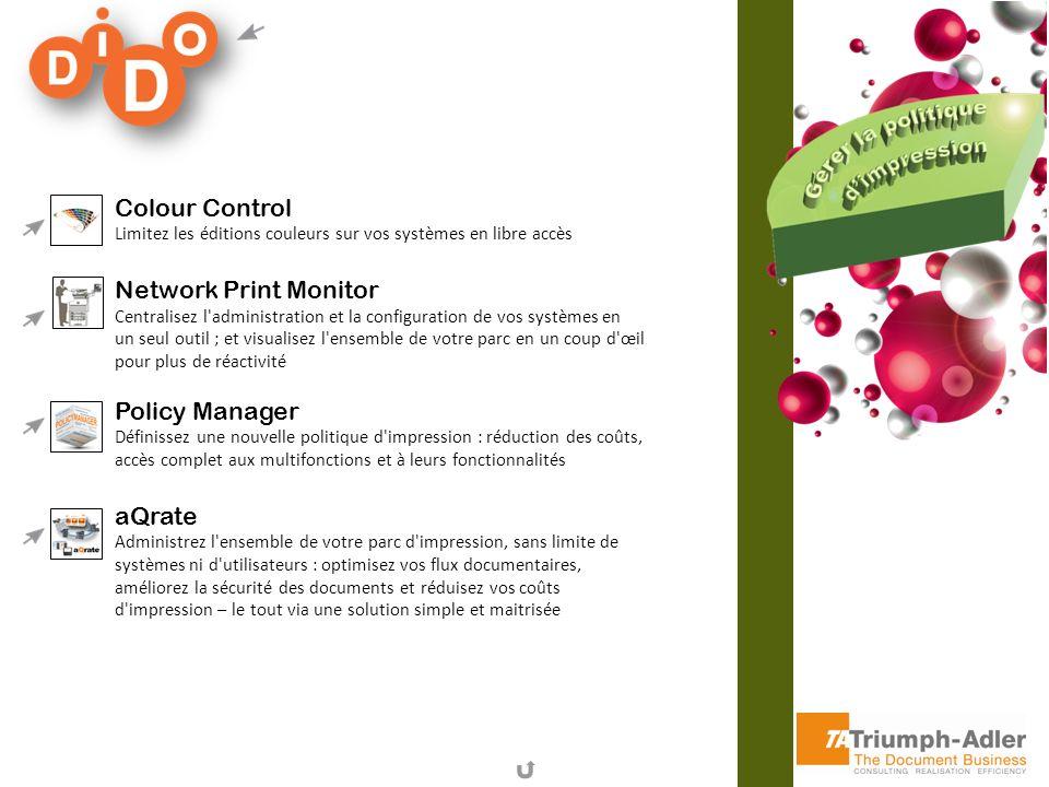 Colour Control Limitez les éditions couleurs sur vos systèmes en libre accès Network Print Monitor Centralisez l'administration et la configuration de