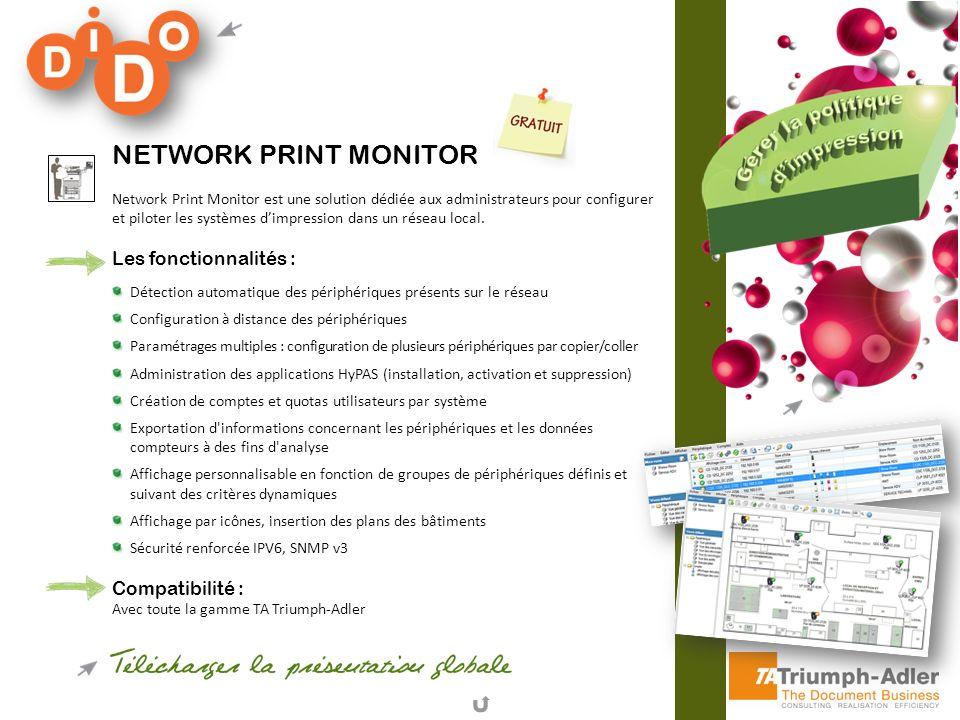 NETWORK PRINT MONITOR Network Print Monitor est une solution dédiée aux administrateurs pour configurer et piloter les systèmes dimpression dans un ré