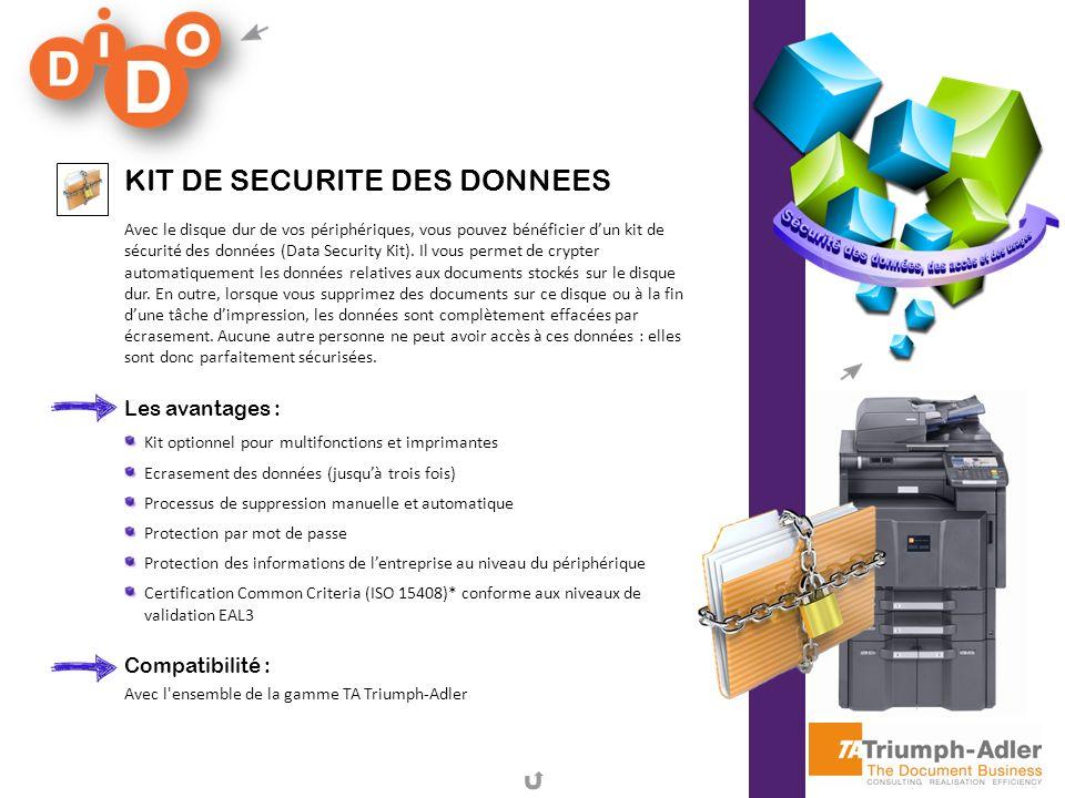 KIT DE SECURITE DES DONNEES Avec le disque dur de vos périphériques, vous pouvez bénéficier dun kit de sécurité des données (Data Security Kit). Il vo