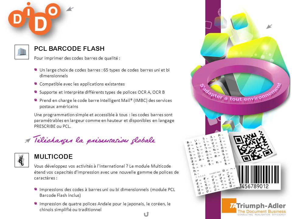 PCL BARCODE FLASH Pour imprimer des codes barres de qualité : Un large choix de codes barres : 65 types de codes barres uni et bi dimensionnels Compat