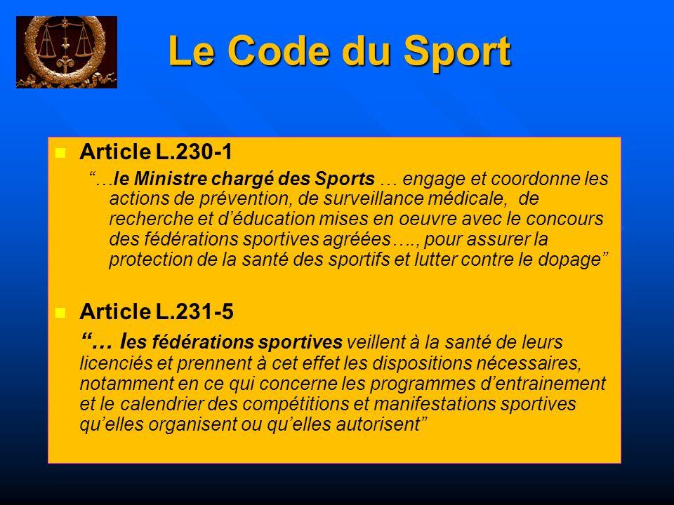 Le Code du Sport Article L.230-1 …le Ministre chargé des Sports … engage et coordonne les actions de prévention, de surveillance médicale, de recherch
