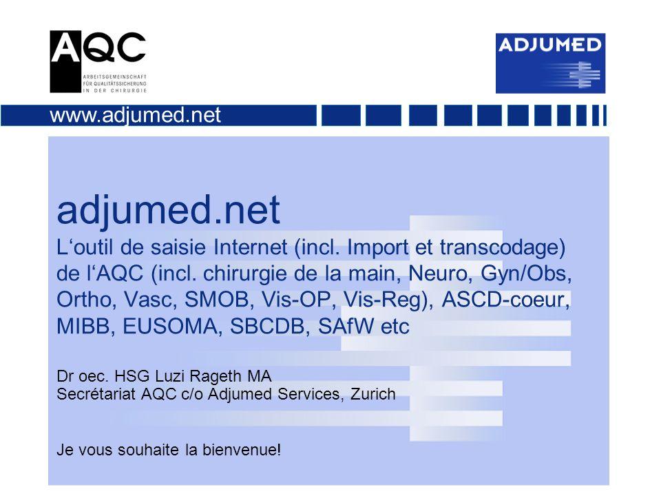 La palette des performances d adjumed.net Saisie, (données de base, cas, utilisateurs), contrôle et évaluation dans le Browser sans installation Adaptations individuelles et questionnaires spéciaux (incl.