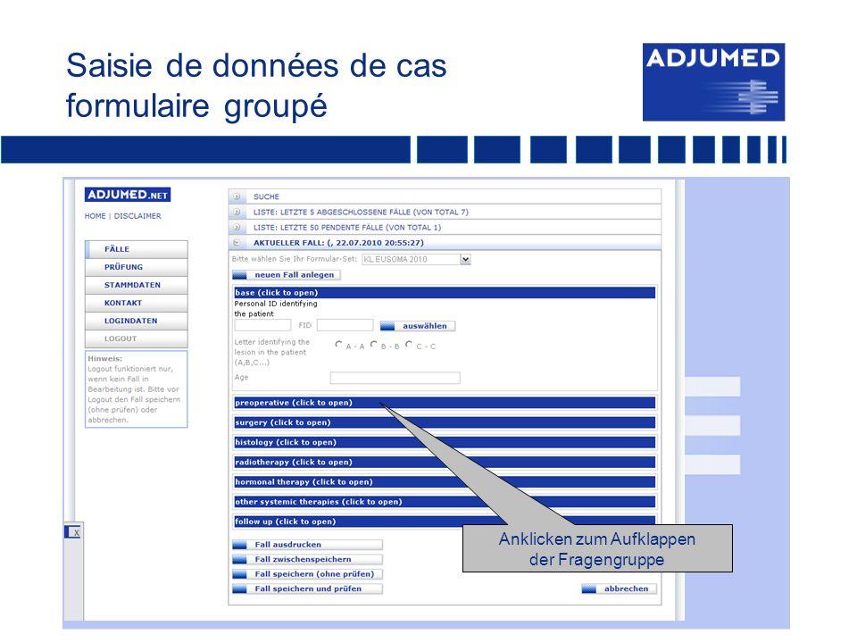 Saisie de données de cas formulaire groupé Anklicken zum Aufklappen der Fragengruppe