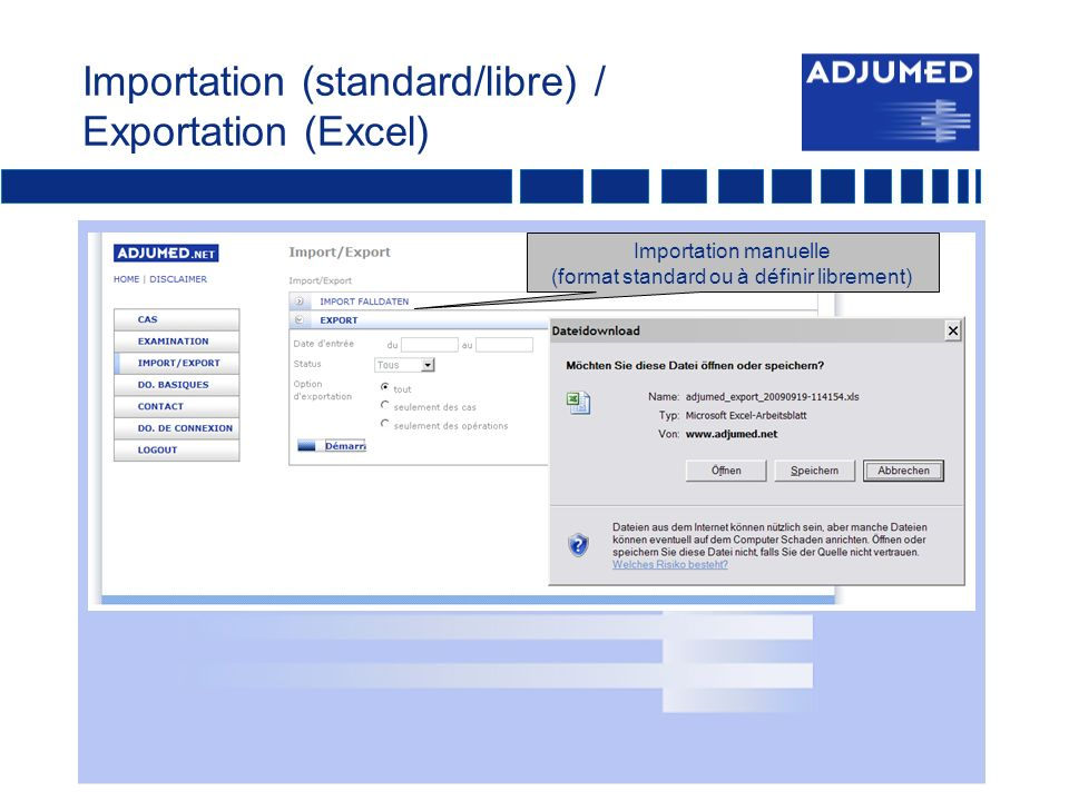 Importation (standard/libre) / Exportation (Excel) Importation manuelle (format standard ou à définir librement)