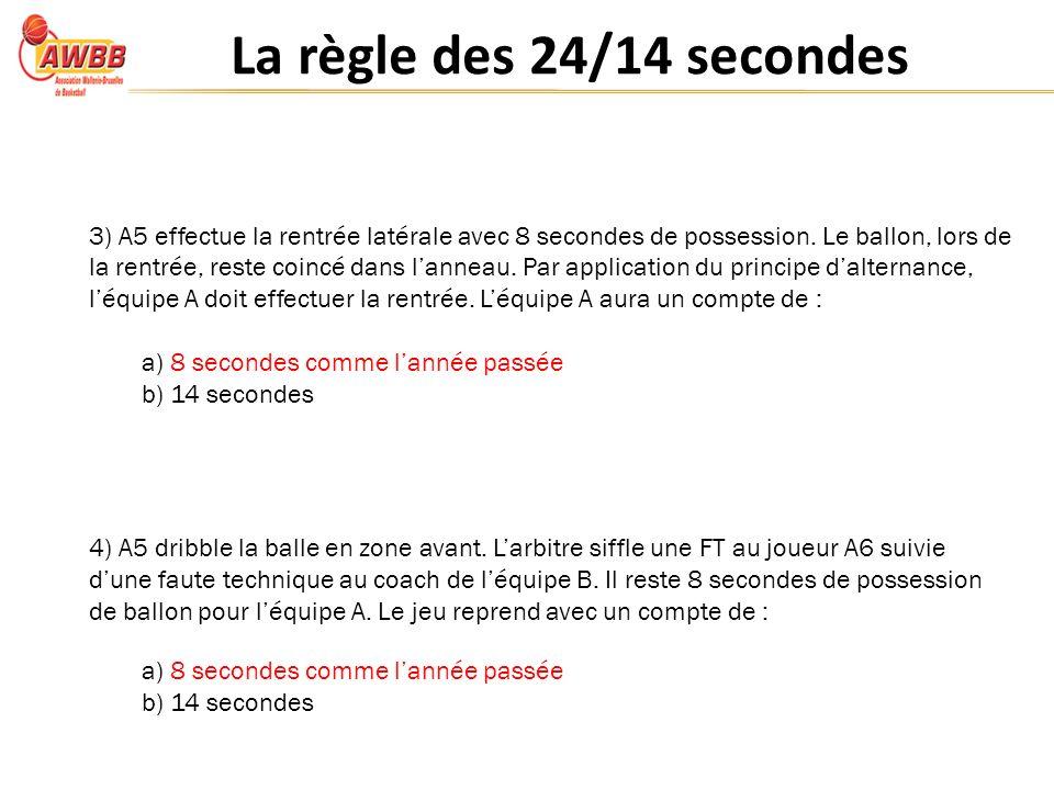 La règle des 24/14 secondes 3) A5 effectue la rentrée latérale avec 8 secondes de possession.