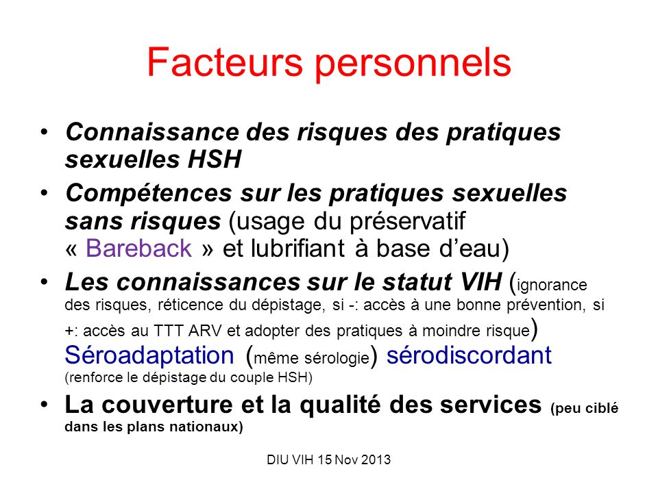 DIU VIH 15 Nov 2013 Facteurs personnels Connaissance des risques des pratiques sexuelles HSH Compétences sur les pratiques sexuelles sans risques (usa