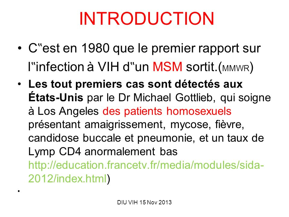 INTRODUCTION 5 juin 1981 : début officiel de lépidémie.