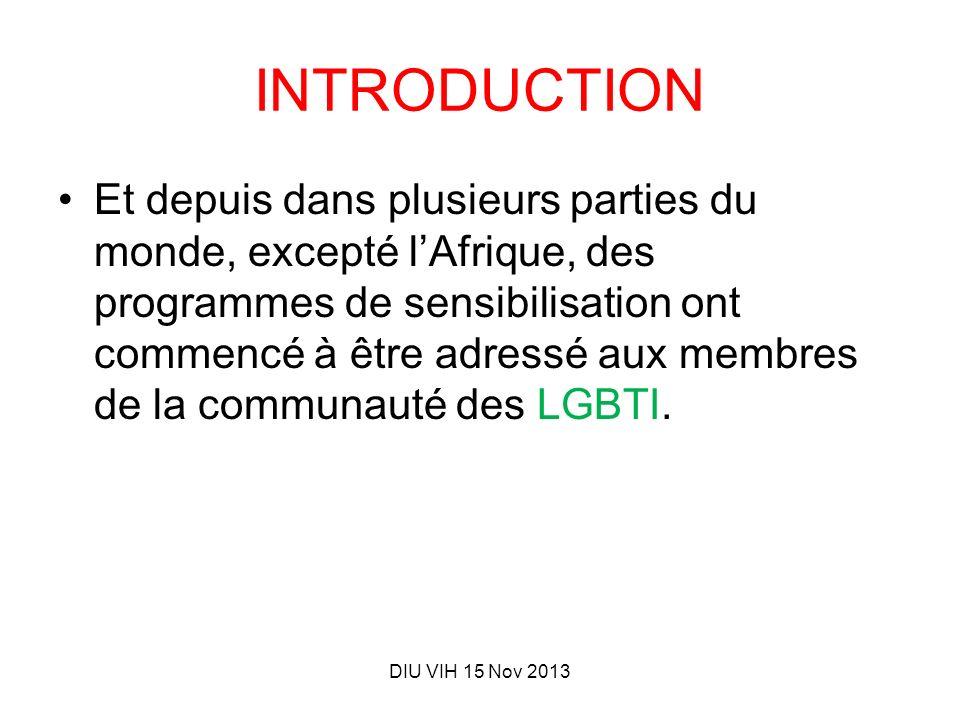 INTRODUCTION Et depuis dans plusieurs parties du monde, excepté lAfrique, des programmes de sensibilisation ont commencé à être adressé aux membres de