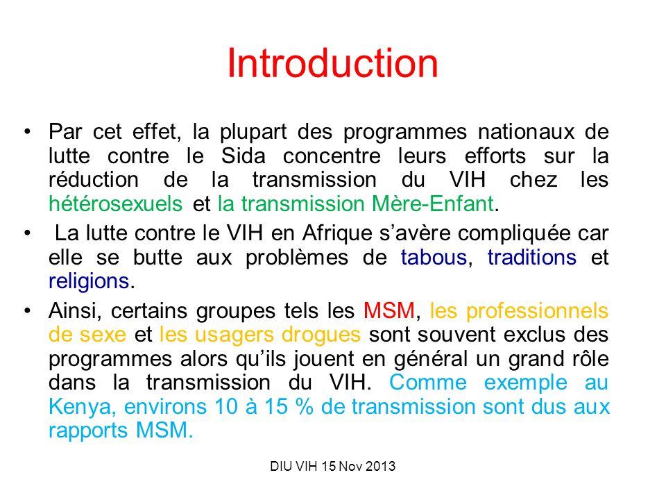 DIU VIH 15 Nov 2013 Introduction Par cet effet, la plupart des programmes nationaux de lutte contre le Sida concentre leurs efforts sur la réduction d