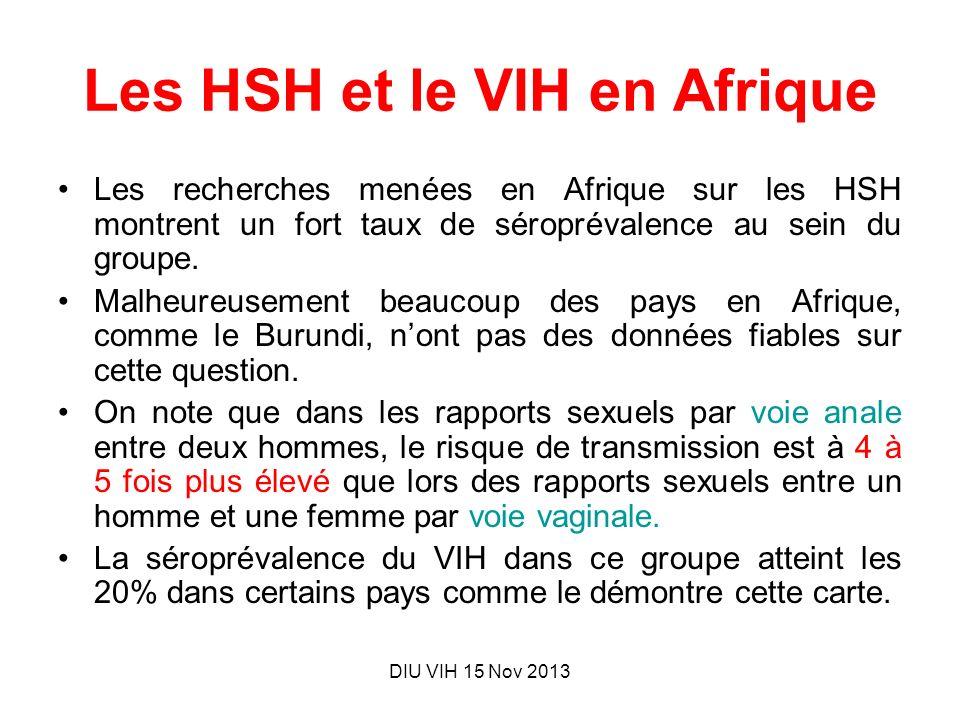 DIU VIH 15 Nov 2013 Les HSH et le VIH en Afrique Les recherches menées en Afrique sur les HSH montrent un fort taux de séroprévalence au sein du group