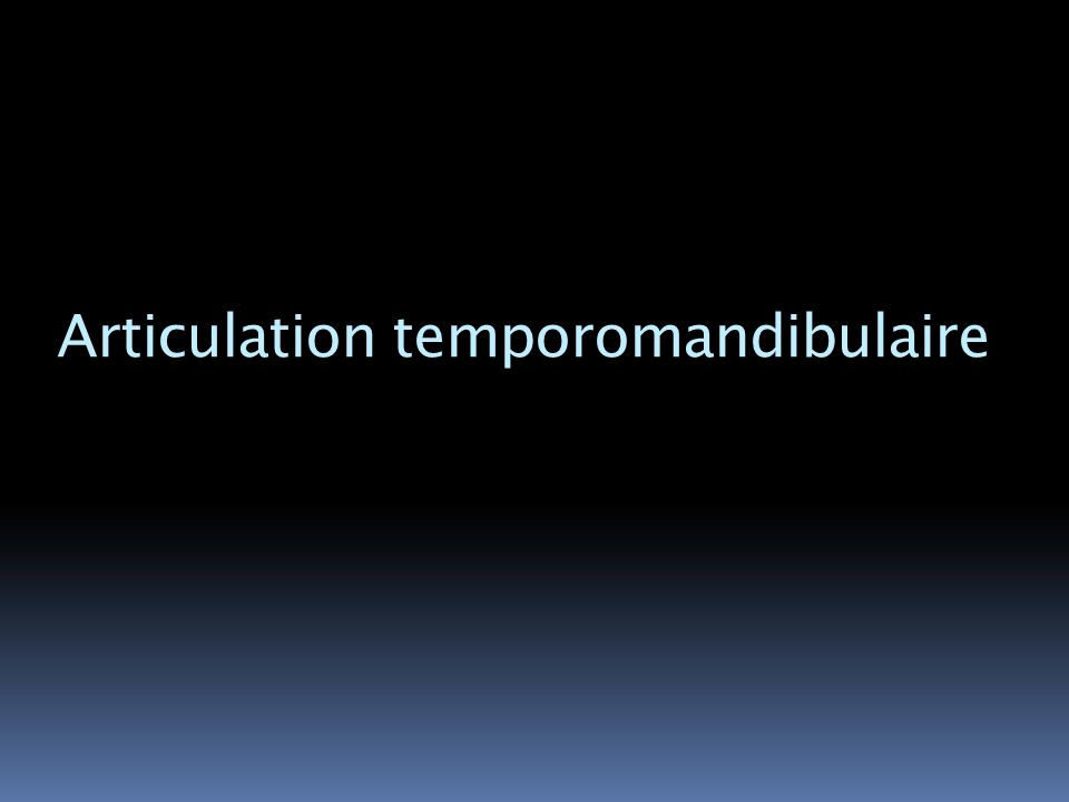 Articulation temporomandibulaire
