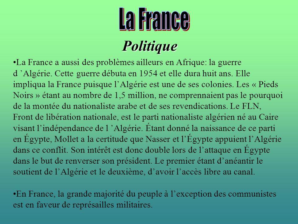 Politique La France a aussi des problèmes ailleurs en Afrique: la guerre d Algérie. Cette guerre débuta en 1954 et elle dura huit ans. Elle impliqua l