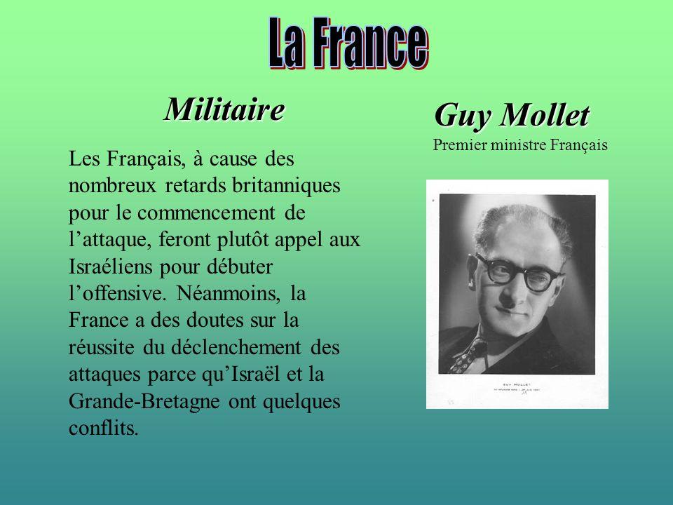 Militaire Les Français, à cause des nombreux retards britanniques pour le commencement de lattaque, feront plutôt appel aux Israéliens pour débuter lo