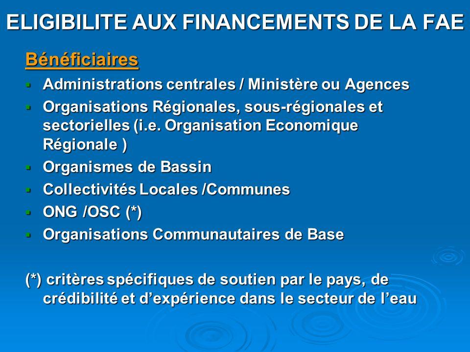ELIGIBILITE AUX FINANCEMENTS DE LA FAE Bénéficiaires Administrations centrales / Ministère ou Agences Administrations centrales / Ministère ou Agences