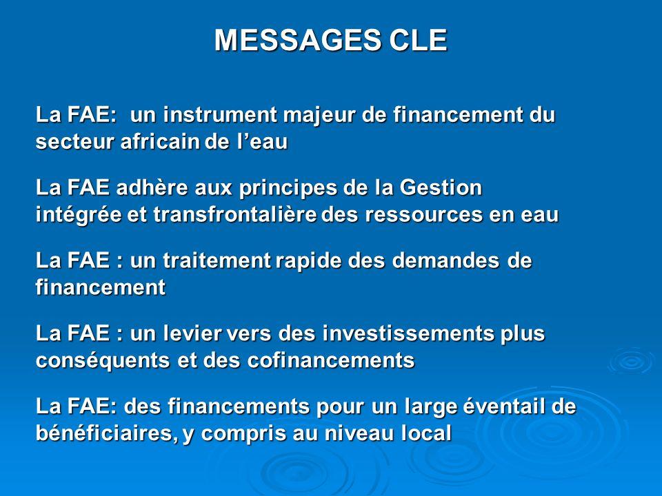 La FAE: un instrument majeur de financement du secteur africain de leau La FAE adhère aux principes de la Gestion intégrée et transfrontalière des res