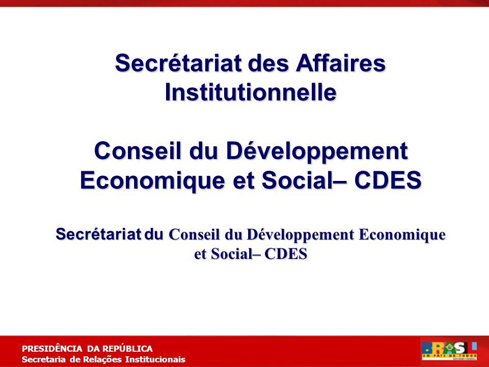 Planejamento Estratégico PRESIDÊNCIA DA REPÚBLICA Secretaria de Relações Institucionais Secrétariat des Affaires Institutionnelle Conseil du Développe