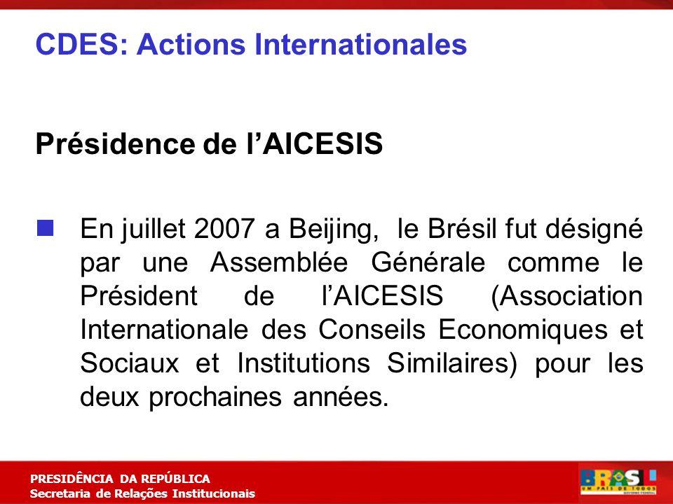 Planejamento Estratégico PRESIDÊNCIA DA REPÚBLICA Secretaria de Relações Institucionais Présidence de lAICESIS En juillet 2007 a Beijing, le Brésil fu