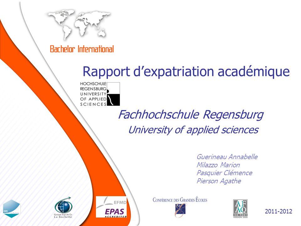 Rapport dexpatriation académique Guerineau Annabelle Milazzo Marion Pasquier Clémence Pierson Agathe Fachhochschule Regensburg 2011-2012 University of