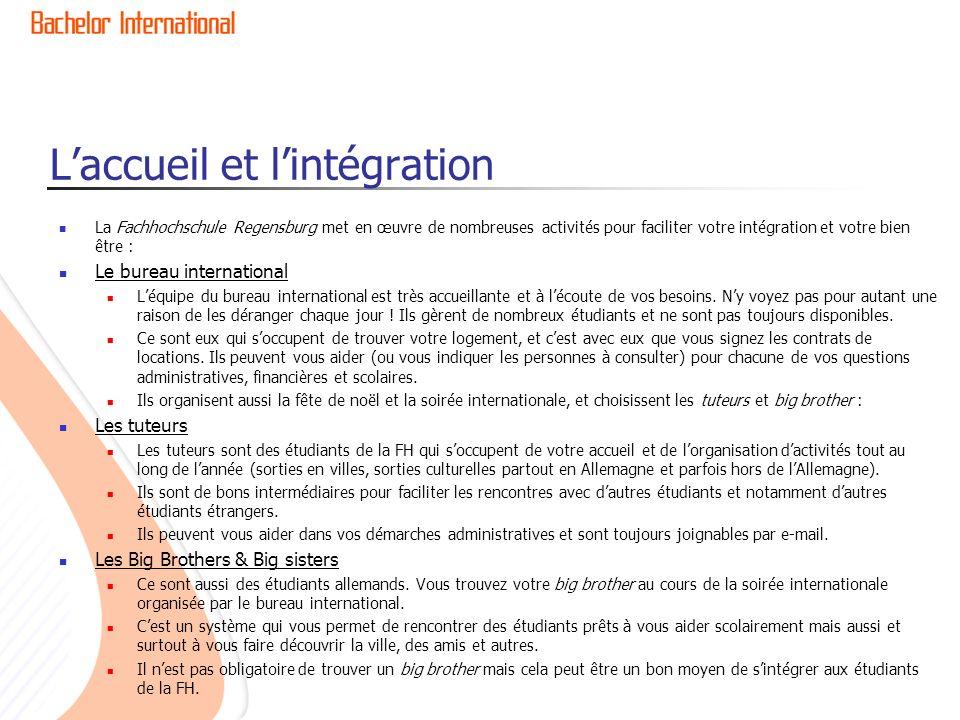 Laccueil et lintégration La Fachhochschule Regensburg met en œuvre de nombreuses activités pour faciliter votre intégration et votre bien être : Le bu