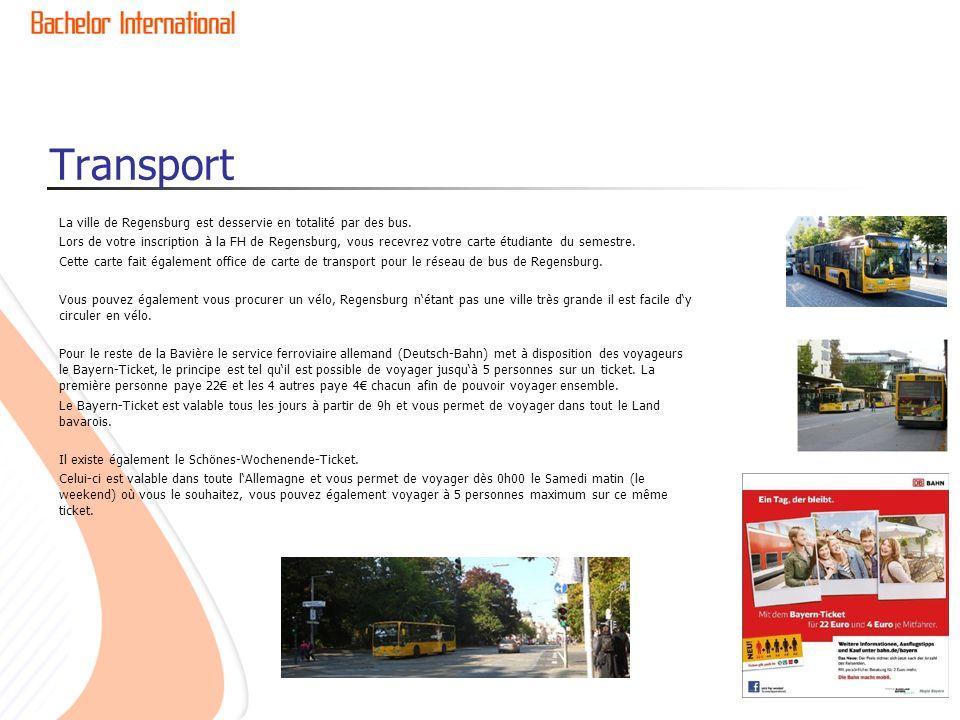 Transport La ville de Regensburg est desservie en totalité par des bus. Lors de votre inscription à la FH de Regensburg, vous recevrez votre carte étu