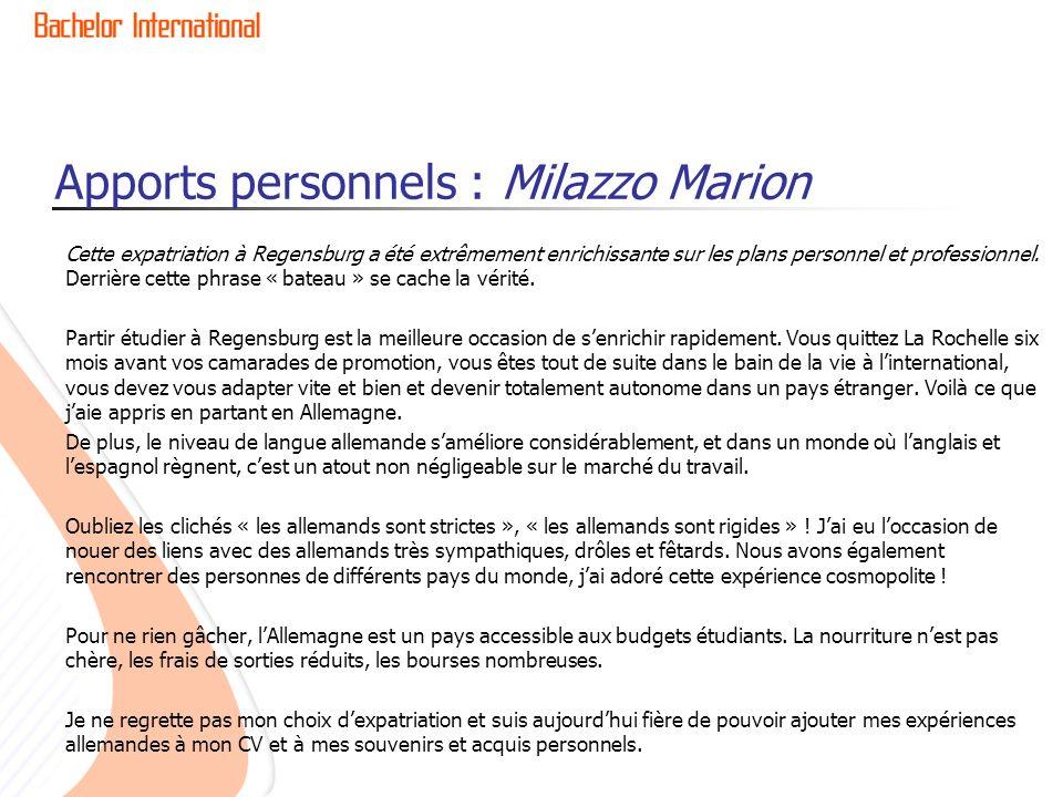Apports personnels : Milazzo Marion Cette expatriation à Regensburg a été extrêmement enrichissante sur les plans personnel et professionnel. Derrière