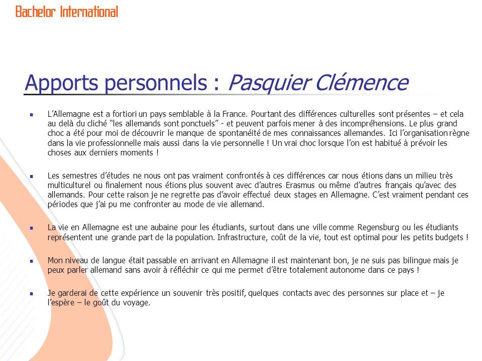 Apports personnels : Pasquier Clémence LAllemagne est a fortiori un pays semblable à la France. Pourtant des différences culturelles sont présentes –