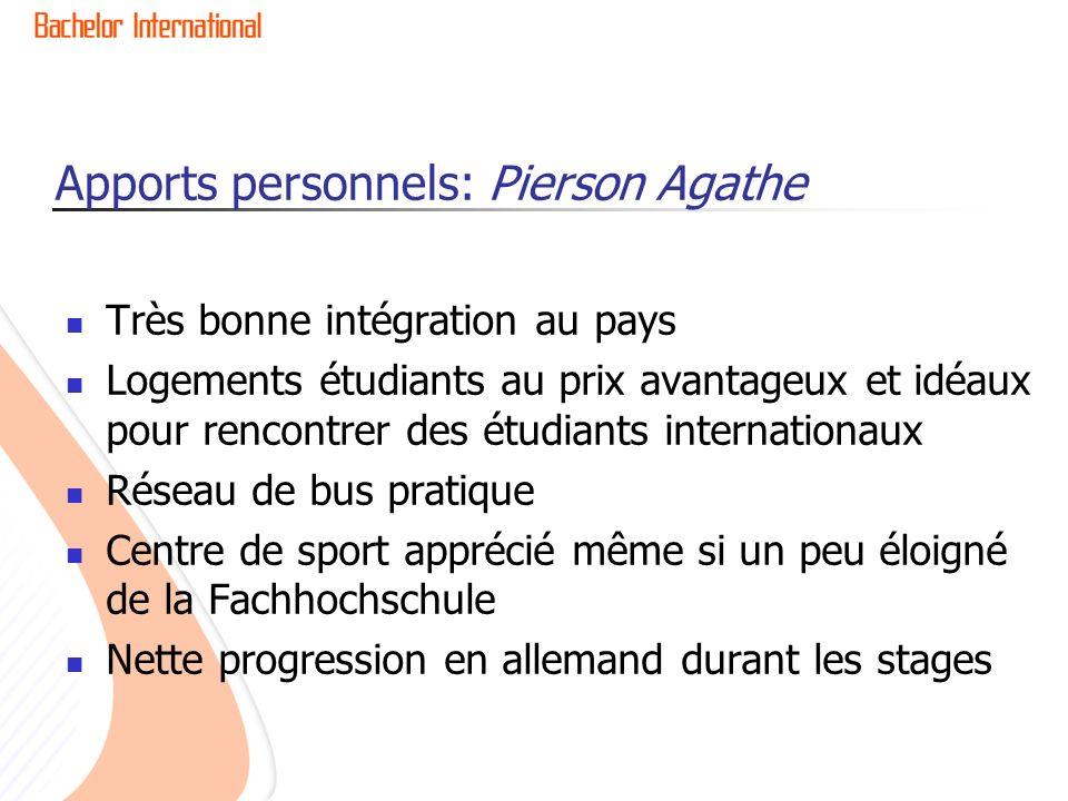 Apports personnels: Pierson Agathe Très bonne intégration au pays Logements étudiants au prix avantageux et idéaux pour rencontrer des étudiants inter