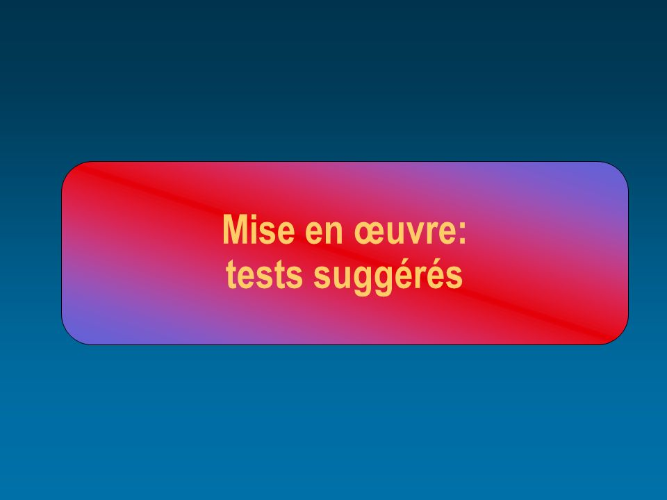 Mise en œuvre: tests suggérés
