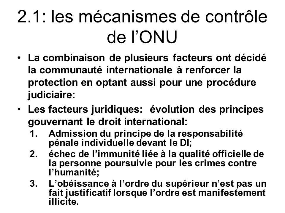 2.1: les mécanismes de contrôle de lONU La combinaison de plusieurs facteurs ont décidé la communauté internationale à renforcer la protection en opta