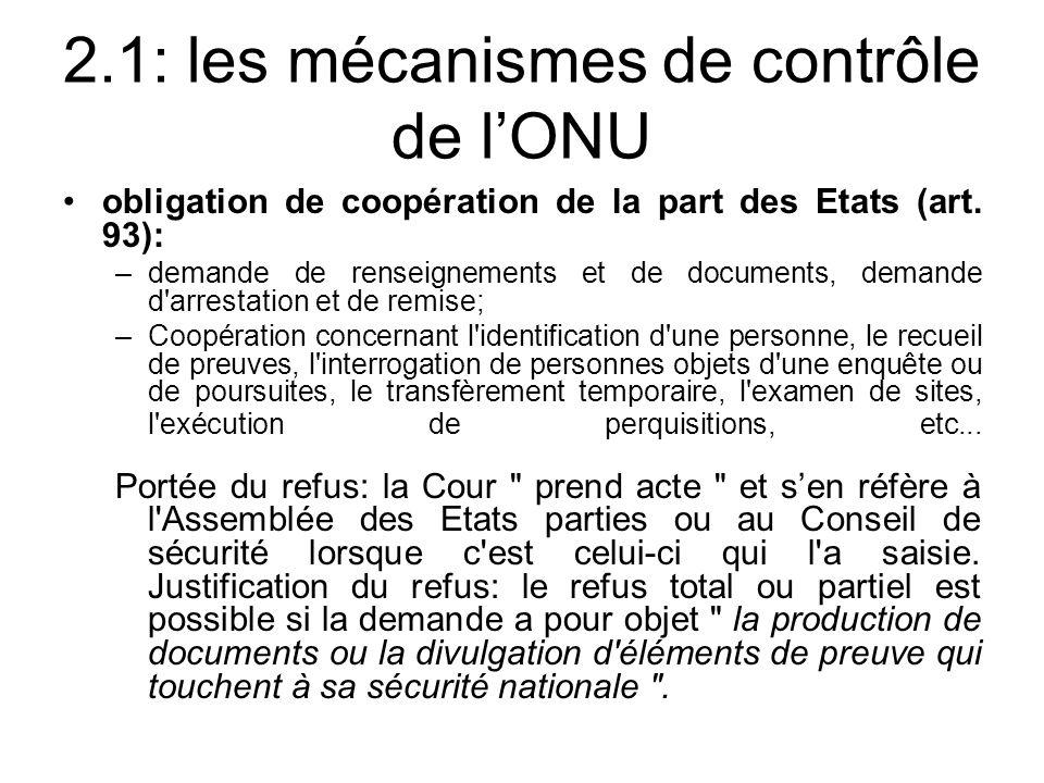 2.1: les mécanismes de contrôle de lONU obligation de coopération de la part des Etats (art. 93): –demande de renseignements et de documents, demande