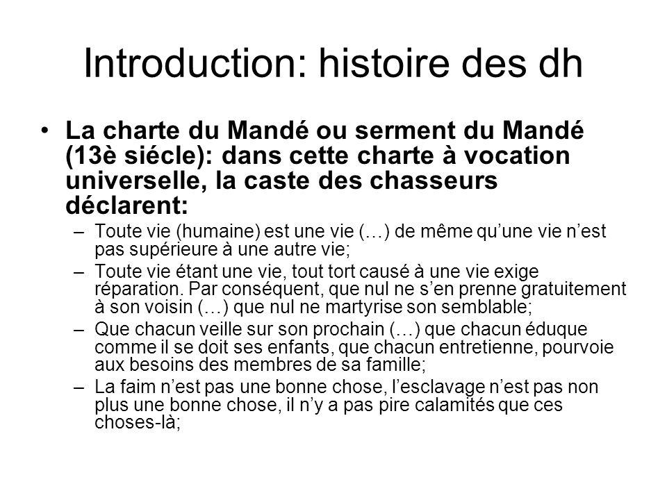Introduction: histoire des dh La charte du Mandé ou serment du Mandé (13è siécle): dans cette charte à vocation universelle, la caste des chasseurs dé