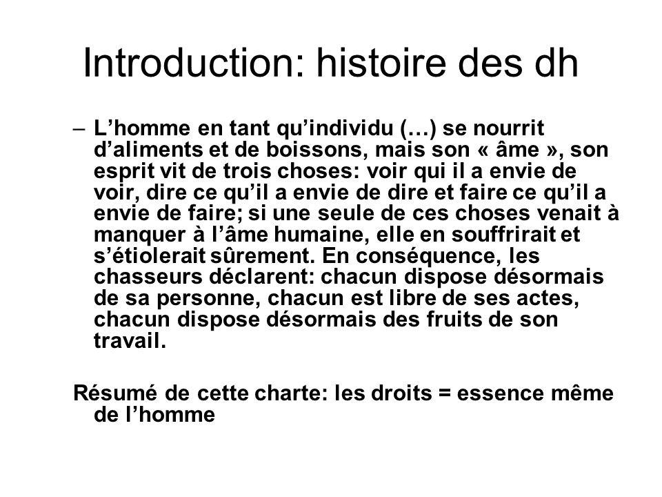 Introduction: histoire des dh –Lhomme en tant quindividu (…) se nourrit daliments et de boissons, mais son « âme », son esprit vit de trois choses: vo