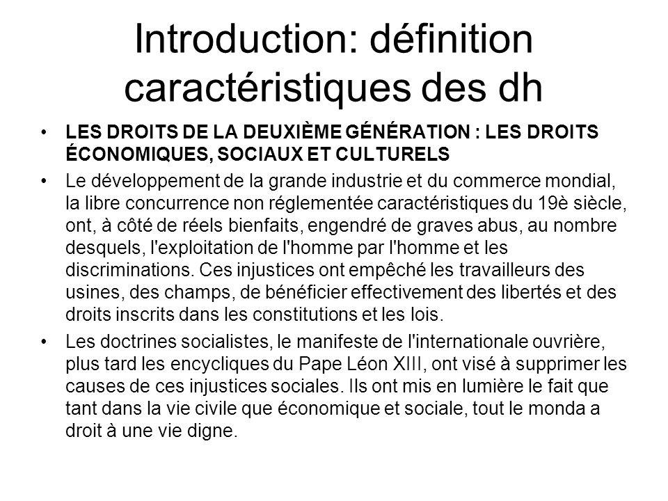 Introduction: définition caractéristiques des dh LES DROITS DE LA DEUXIÈME GÉNÉRATION : LES DROITS ÉCONOMIQUES, SOCIAUX ET CULTURELS Le développement