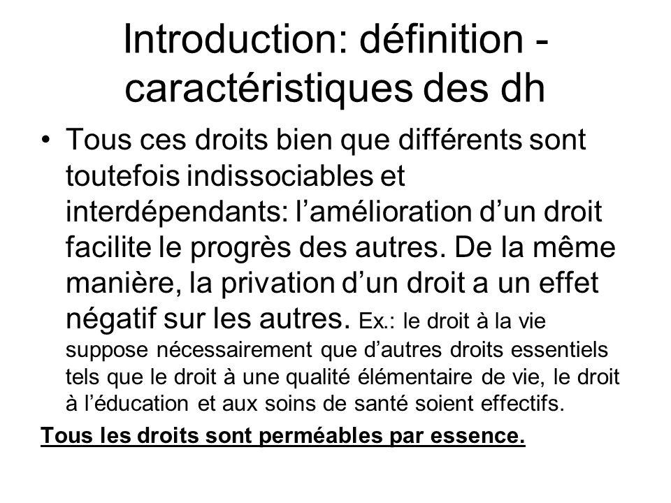 Introduction: définition - caractéristiques des dh Tous ces droits bien que différents sont toutefois indissociables et interdépendants: lamélioration