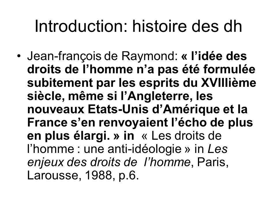 Introduction: histoire des dh Jean-françois de Raymond: « lidée des droits de lhomme na pas été formulée subitement par les esprits du XVIIIième siècl