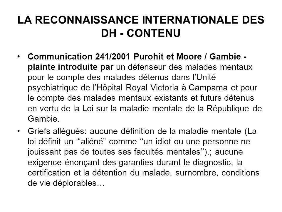 LA RECONNAISSANCE INTERNATIONALE DES DH - CONTENU Communication 241/2001 Purohit et Moore / Gambie - plainte introduite par un défenseur des malades m