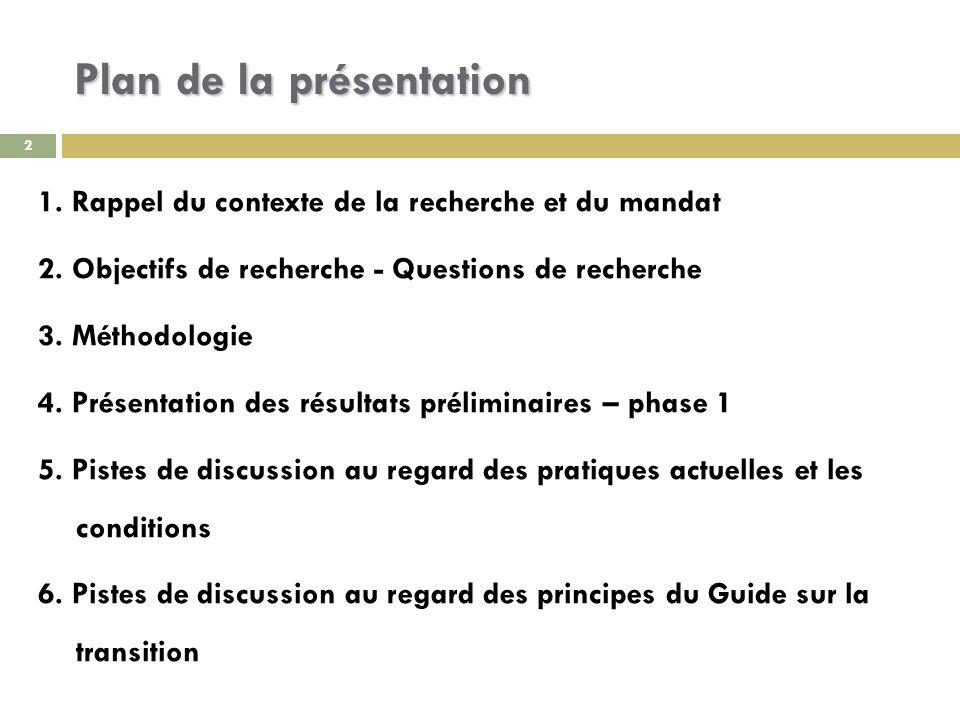 2 Plan de la présentation 1. Rappel du contexte de la recherche et du mandat 2.