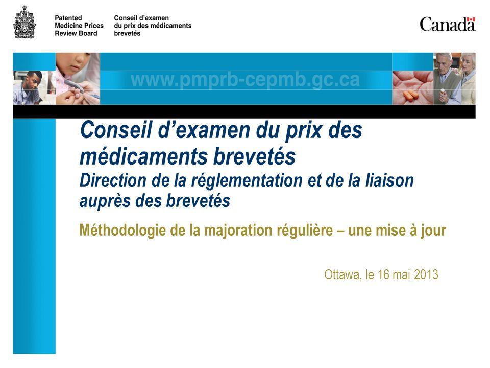 Méthodologie de la majoration régulière – une mise à jour Ottawa, le 16 mai 2013 Conseil dexamen du prix des médicaments brevetés Direction de la réglementation et de la liaison auprès des brevetés