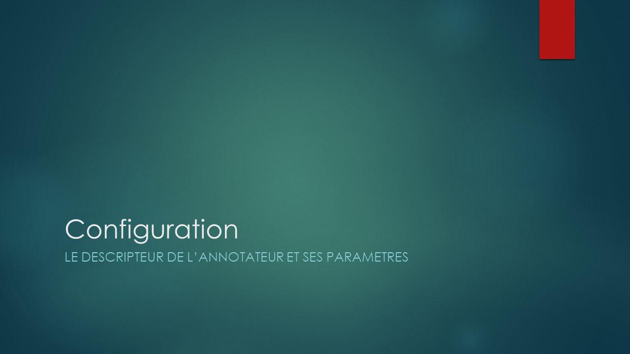Configuration LE DESCRIPTEUR DE LANNOTATEUR ET SES PARAMETRES